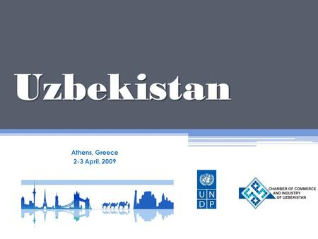 Uzbekistan Athens, Greece 2-3 April, 2009. Country economic profile Largest consumer market in Central Asia with population of about 27 mln; Stable economic.