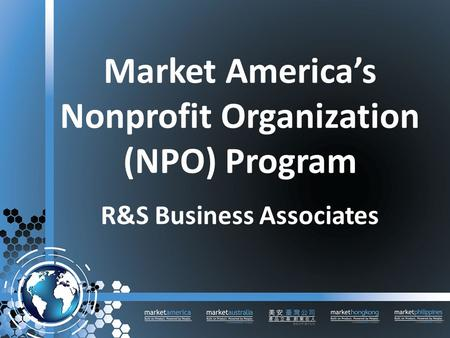 Market America's Nonprofit Organization (NPO) Program R&S Business Associates.