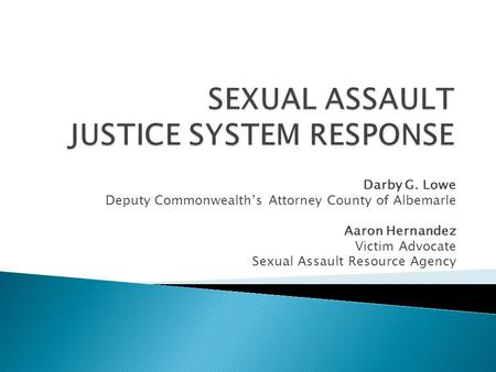 SEXUAL ASSAULT JUSTICE SYSTEM RESPONSE