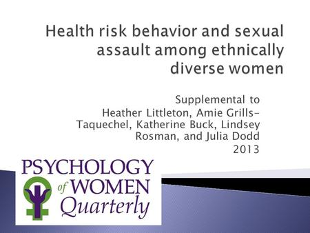 Supplemental to Heather Littleton, Amie Grills- Taquechel, Katherine Buck, Lindsey Rosman, and Julia Dodd 2013.