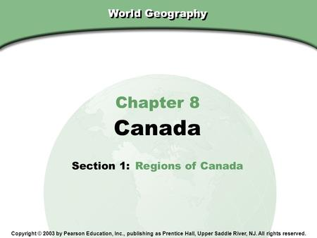 Canada Chapter 8 World Geography Section 1: Regions of Canada