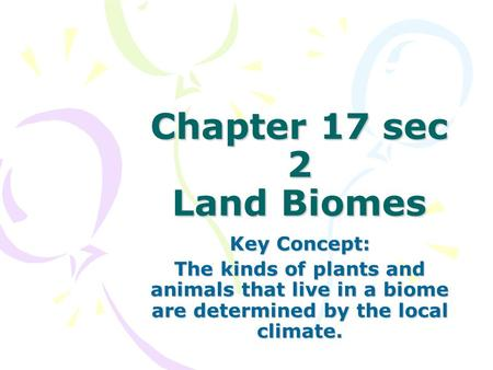 Chapter 17 sec 2 Land Biomes