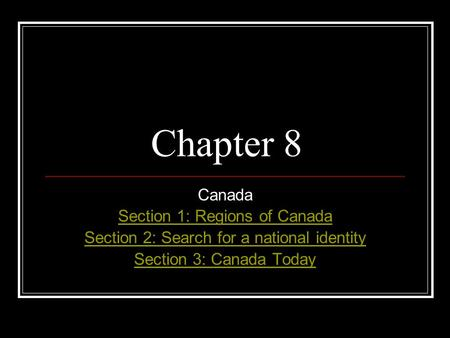 Chapter 8 Canada Section 1: Regions of Canada