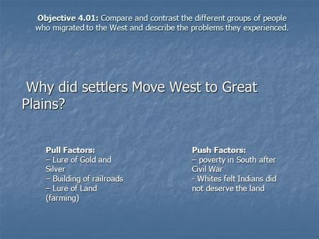 Why did settlers Move West to Great Plains?