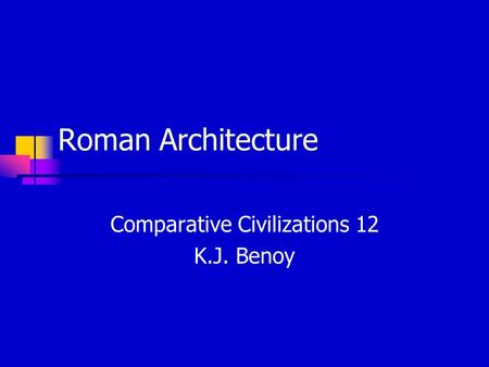 Roman Architecture Comparative Civilizations 12 K.J. Benoy.