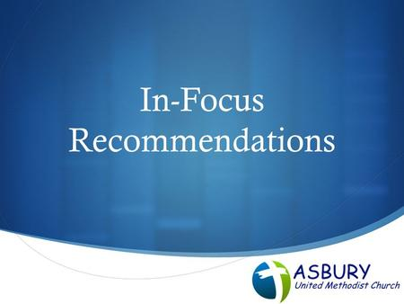  In-Focus Recommendations. Overview  Church Values  Church Data  Revamp Communications  Children and Youth Ministries  Small Group plans.
