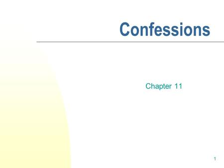 1 Confessions Chapter 11. Smart Talk: Contemporary Interviewing and Interrogation By Denise Kindschi Gosselin PRENTICE HALL ©2006 Pearson Education, Inc.