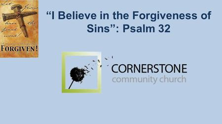 """I Believe in the Forgiveness of Sins"": Psalm 32."