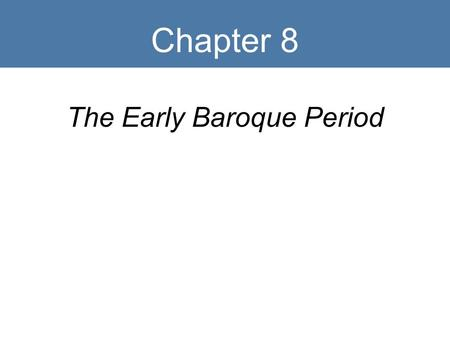 Chapter 7 The Early Baroque Period Ppt Download