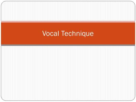 Vocal Technique.