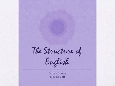 The Structure of English