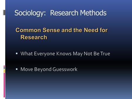 Sociology: Research Methods. A Research Model 1. Selecting a Topic 2. Defining a Problem 3. Reviewing the Literature 4. Formulating a Hypothesis.