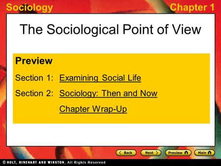 SociologyChapter 1 The Sociological Point of View Preview Section 1: Examining Social LifeExamining Social Life Section 2: Sociology: Then and NowSociology: