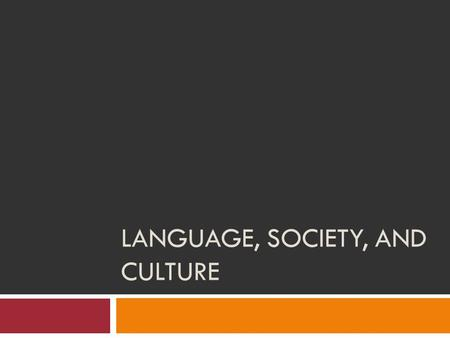 Language, Society, and Culture