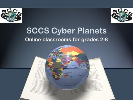 SCCS Cyber Planets Online classrooms for grades 2-8.