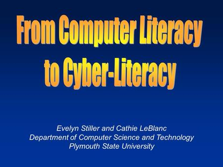 Evelyn Stiller and Cathie LeBlanc Department of Computer Science and Technology Plymouth State University.