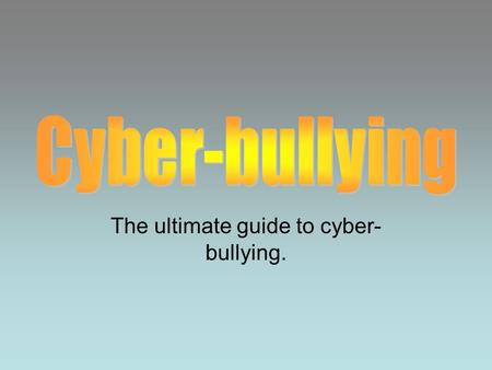 The ultimate guide to cyber- bullying.. Cyber-bullying is the use of electronic information and communication to bully or otherwise harass an individual.