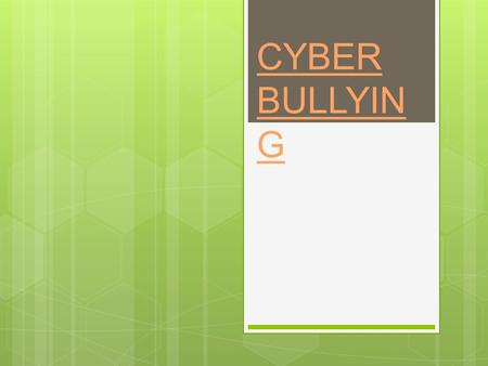 CYBER BULLYIN G. What is cyber bullying ?  Cyber bullying is when someone is bullying another person on the internet.  This could happen on apps like.