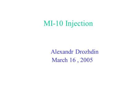 Alexandr Drozhdin March 16, 2005 MI-10 Injection.