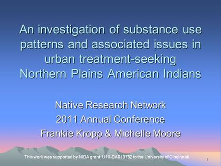 An investigation of substance use patterns and associated issues in urban treatment-seeking Northern Plains American Indians Native Research Network 2011.
