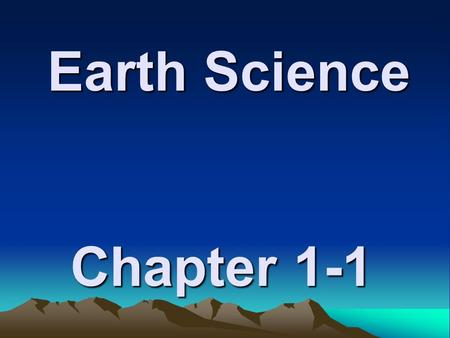 Earth Science Chapter 1-1.
