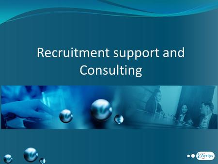 Recruitment support and Consulting. About us Incorporated in 2007 Headquartered in Atlanta, USA Privately held, self funded company A Senior management.