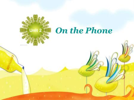 On the Phone Unit 2. Telling Tales Listening Practice Word Tips Language Focus Role-Play Assignment Warming-up.