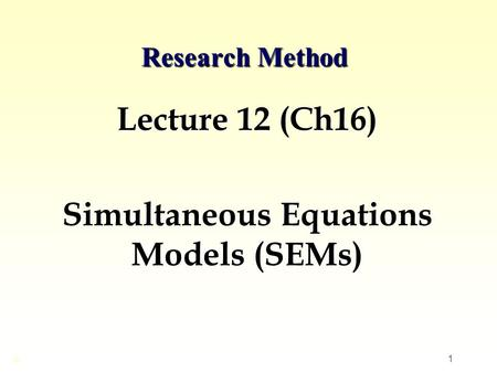 Lecture 12 (Ch16) Simultaneous Equations Models (SEMs)