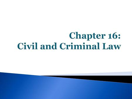  Civil Lawsuits  between people or groups of people (individuals, organizations or gov'ts) in which no criminal laws have been broken. ◦ the person.