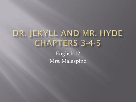 Dr. Jekyll and Mr. Hyde Chapters 3-4-5