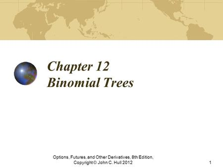 Chapter 12 Binomial Trees