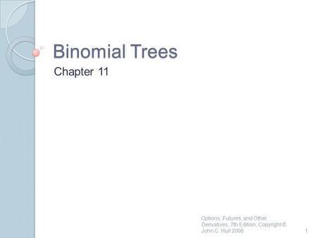 Binomial Trees Chapter 11