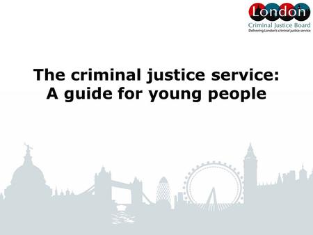 The criminal justice service: A guide for young people.