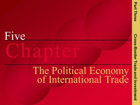 Irwin/McGraw-Hill Copyright  2001 The McGraw-Hill Companies, Inc. All rights reserved. Five C h a p t e rC h a p t e r The Political Economy of International.