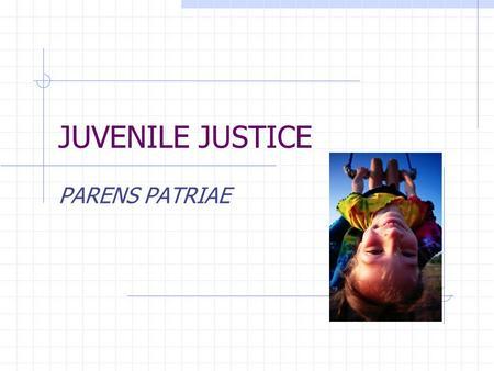 parens patriae in modern juvenile court