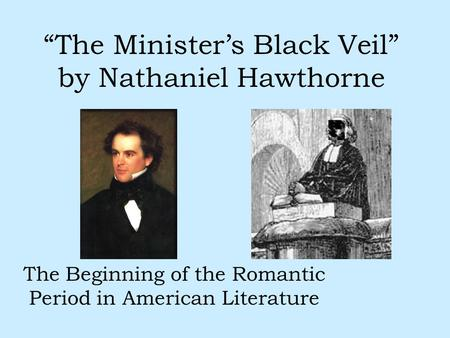 """The Minister's Black Veil"" by Nathaniel Hawthorne"