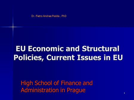 EU Economic and Structural Policies, Current Issues in EU