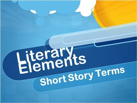 Literary Elements Short Story Terms. Plot Series of events that make up a story.