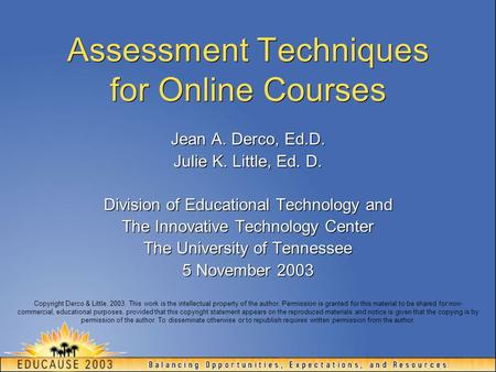 Assessment Techniques for Online Courses Jean A. Derco, Ed.D. Julie K. Little, Ed. D. Division of Educational Technology and The Innovative Technology.
