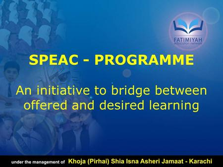 SPEAC - PROGRAMME An initiative to bridge between offered and desired learning.