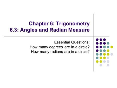 Chapter 6: Trigonometry 6.3: Angles and Radian Measure