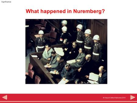© HarperCollins Publishers 2010 Significance What happened in Nuremberg?