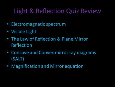 Light & Reflection Quiz Review