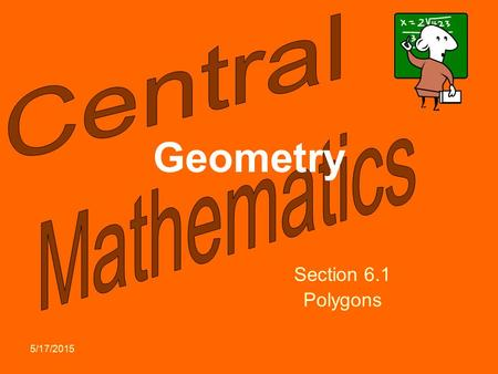 Geometry Section 6.1 Polygons 4/15/2017.