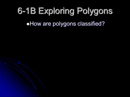 How are polygons classified?
