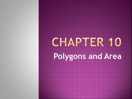 Polygons and Area. Section 10-1  A polygon that is both equilateral and equiangular.