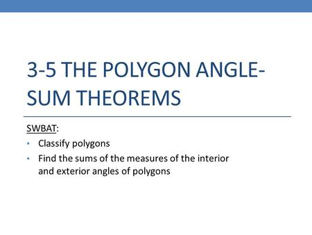 3-5 The Polygon Angle-Sum Theorems