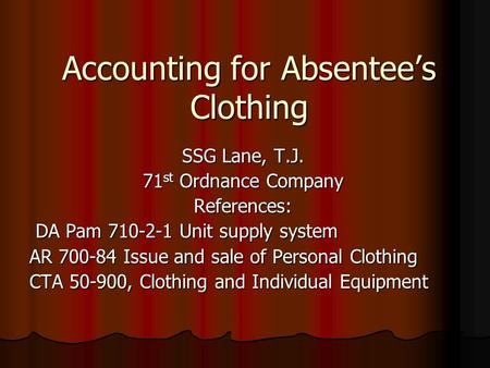 Accounting for Absentee's Clothing