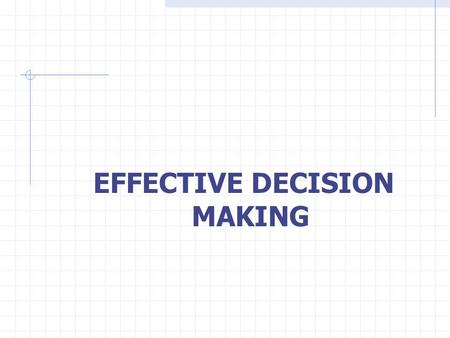 EFFECTIVE DECISION MAKING.  Making decisions about the disposition of non-performing assets is very difficult:  Inadequate information on which to base.