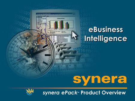 Synera - www.synerasystems.com1 synera ePack TM Product Overview eBusiness Intelligence.